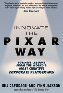 Innovate The Pixar Way by Bill Capodagli and Lynn Jackson